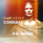 Julius Caesar Consul #16 – Sam Wood: Archaeologist, TV Star, Bike Nut