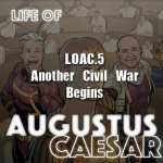 Life Of Augustus – #05 – Another Civil War Begins