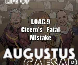 Augustus Caesar #09 – Cicero's Fatal Mistake