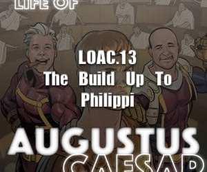 Augustus Caesar #13 – The Build Up To Philippi