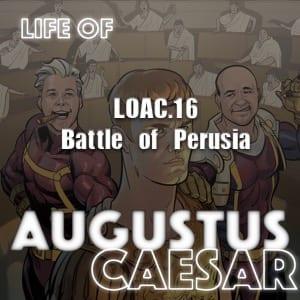 Augustus Caesar #16 – The Battle Of Perusia