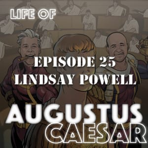 Life Of Augustus #25 – Lindsay Powell