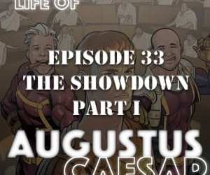 Augustus Caesar #33 – The Showdown (Part 1)