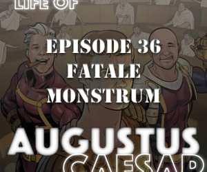 Augustus Caesar #36 – Fatale Monstrum