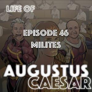 #46 – Milites