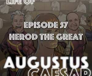 Augustus Caesar #57 – Herod The Great