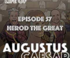 Augustus Caesar #57 – Herod The Great