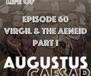 #60 – Virgil & The Aeneid Part 1