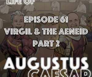#61 – Virgil & The Aeneid Part 2