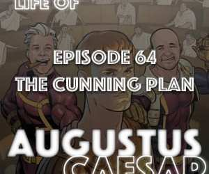 Augustus Caesar #64 – The Cunning Plan