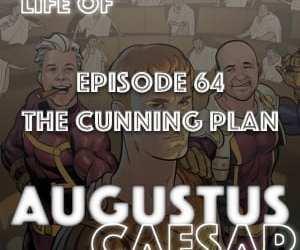Augustus Caesar #64 – The Cunning Plan