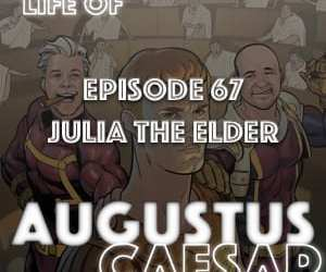 Augustus Caesar #67 – Julia The Elder