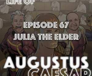 Augustus Caesar #67 – Julia The Elder