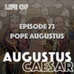 #73 – Pope Augustus