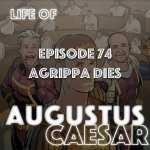 #74 – Agrippa Dies