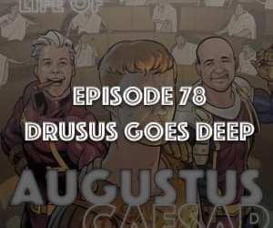 Augustus Caesar #78 – Drusus Goes Deep