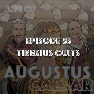 #83 – Tiberius Quits (fixed)