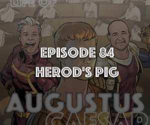 #84 – Herod's Pig (audio fixed)