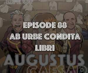 #88 – Ab Urbe Condita Libri