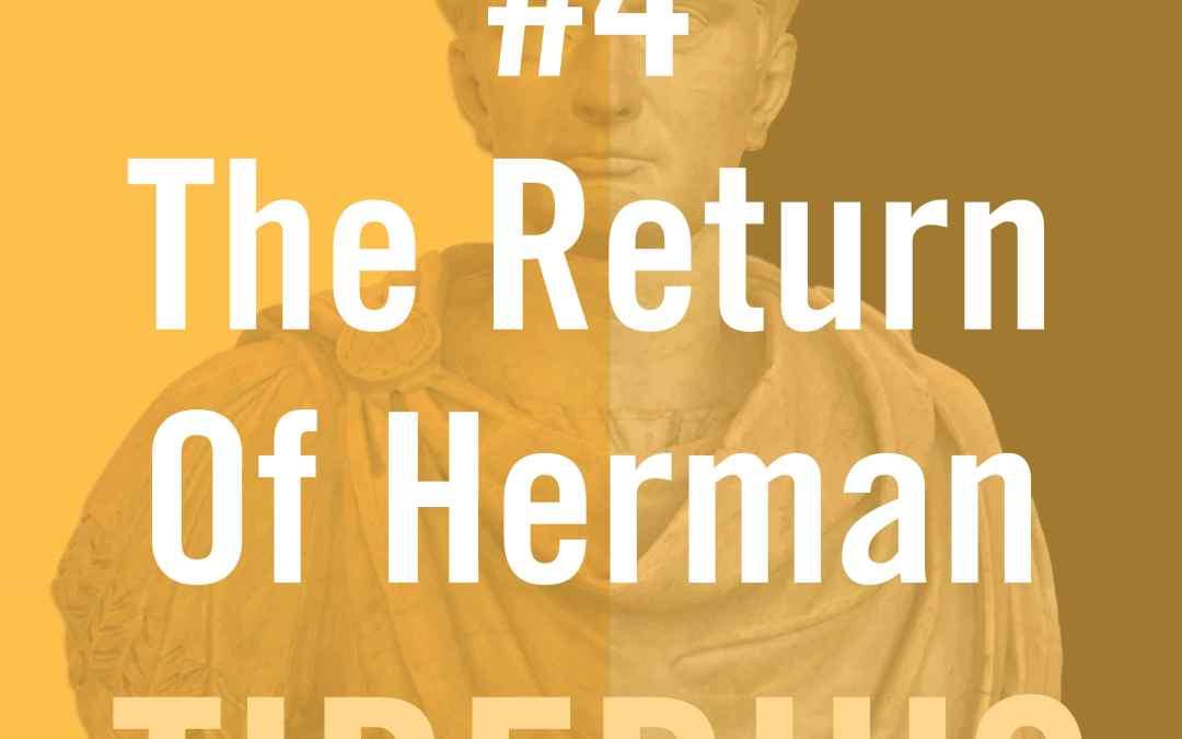Tiberius Caesar #4 – The Return of Herman