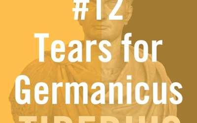 Tiberius Caesar #12 – Tears for Germanicus