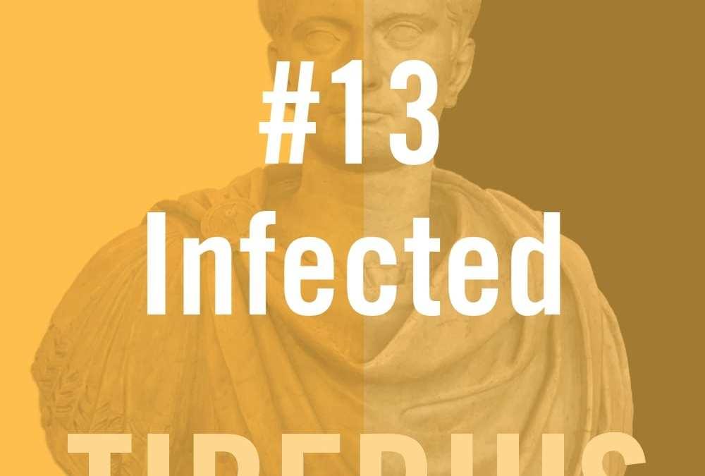 """Tiberius Caesar #13 – """"Infected"""""""