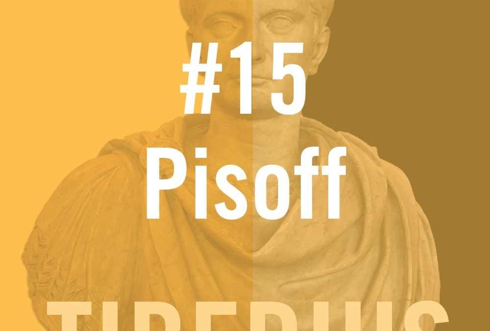 Tiberius Caesar #15 – 'Pisoff'