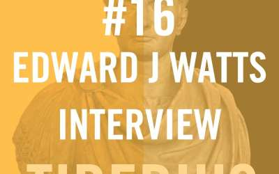 Tiberius #16 – Edward J Watts Interview