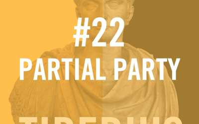 Tiberius Caesar #22 – Partial Party