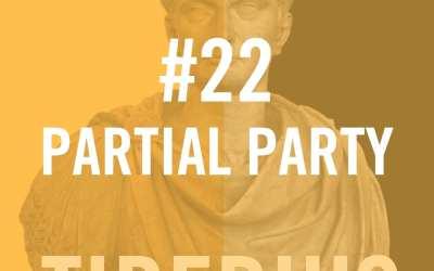 Tiberius Caesar #22 – Partial Party