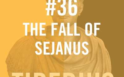 #36 – The Fall Of Sejanus