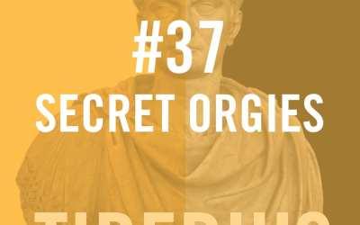 Tiberius Caesar #37 – Secret Orgies