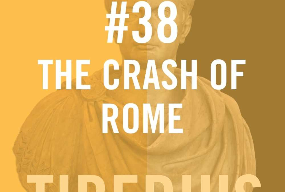 #38 – The Crash Of Rome