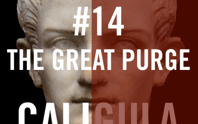 Caligula #14 – The Great Purge