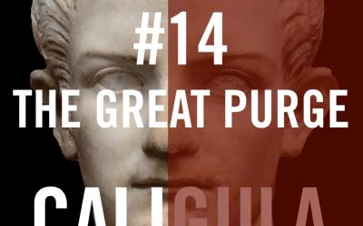 Caligula #14 – The Great Purge