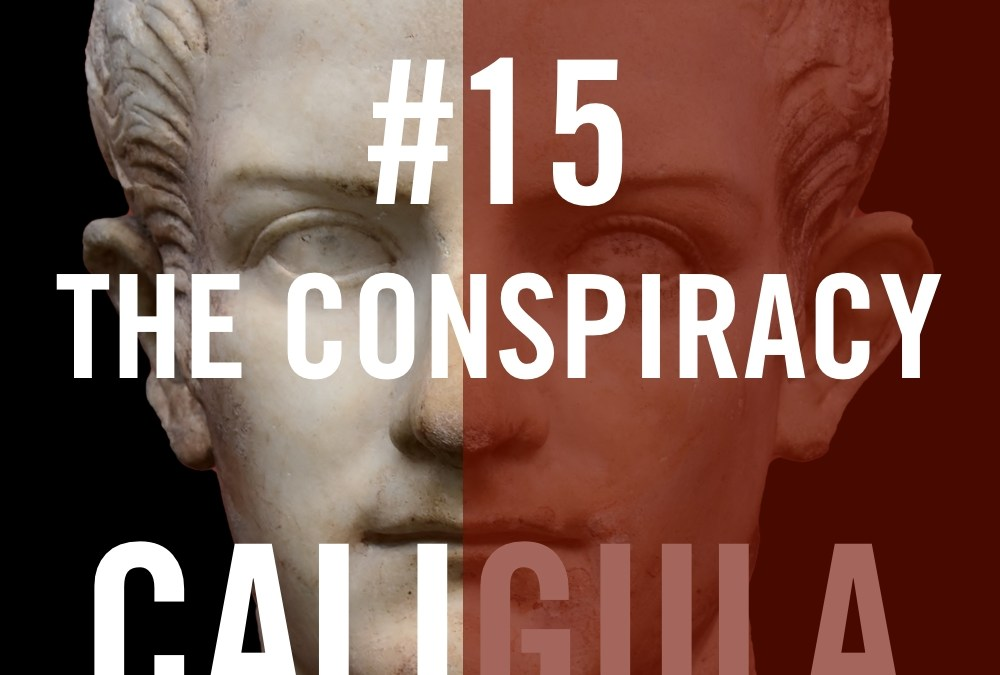 Caligula #15 – The Conspiracy