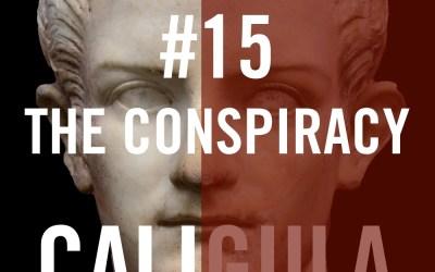 Caligula #15 – The Conspiracy