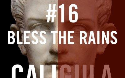 Caligula #16 – Bless The Rains