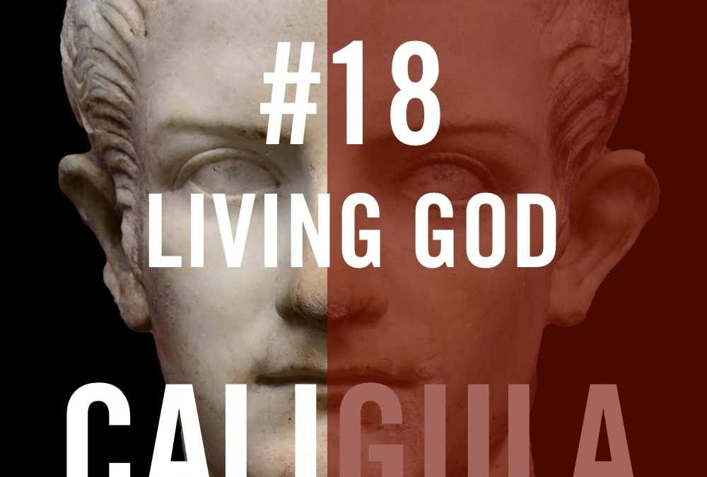 Caligula #18 – Living God