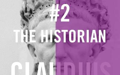 Claudius #2 – The Historian