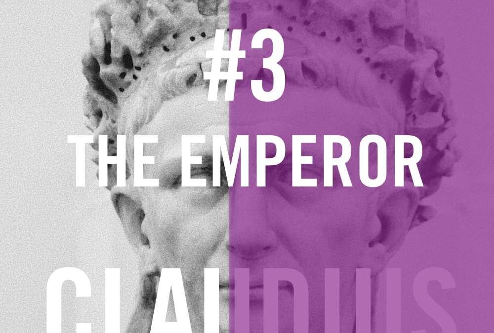 Claudius #3 – The Emperor