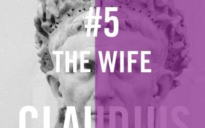 Claudius #5 – The Wife