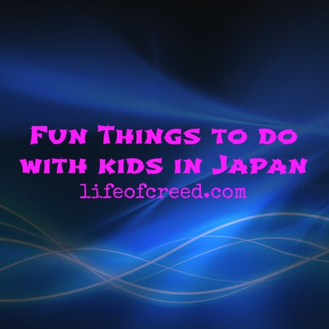 Fun Things to do with kids in Japan