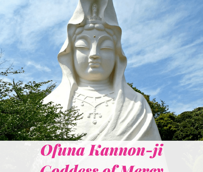 Ofuna Kannon-ji | Goddess of Mercy