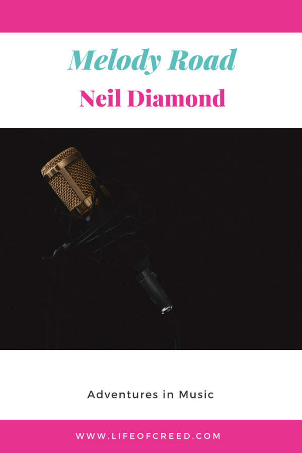 """Album Review - You may know and have sung the song """"Sweet Caroline"""". You will soon have a new favorite or two off of the upcoming album Melody Road. Grammy Award winning artist, Neil Diamond has a new album coming out October 21, 2014. The added bonus, there will be a lyric book with guitar chords included!!"""