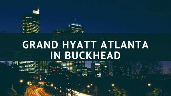 Grand Hyatt Atlanta in Buckhead