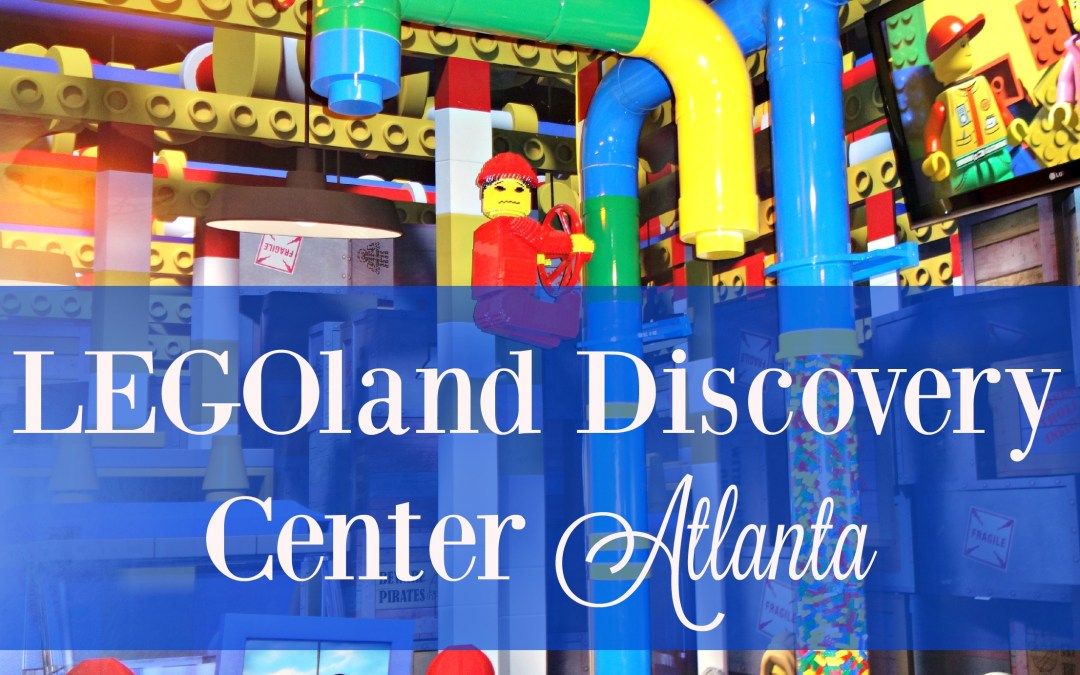 LEGOLAND Discovery Center Atlanta