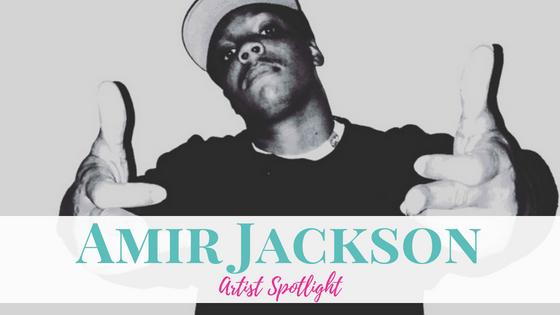 Amir Jackson | Artist Spotlight