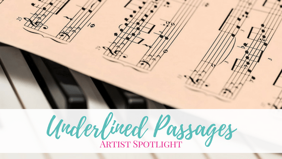 Underlined Passages | Artist Spotlight