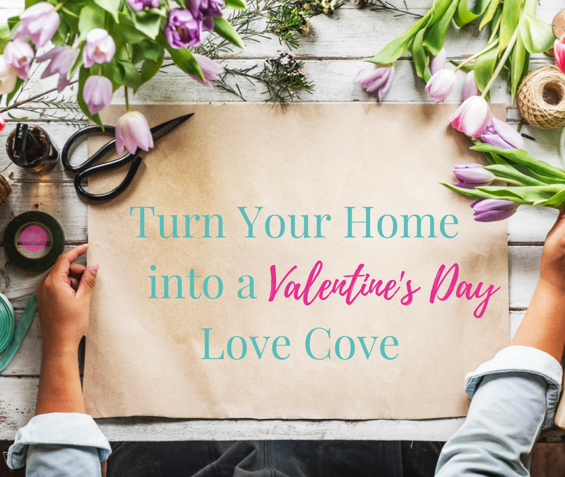 Turn Your Home into a Valentine's Day Love Cove
